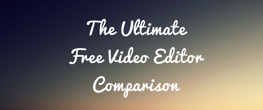 """Permalink to: """"The Ultimate Free Video Editor Comparison"""""""