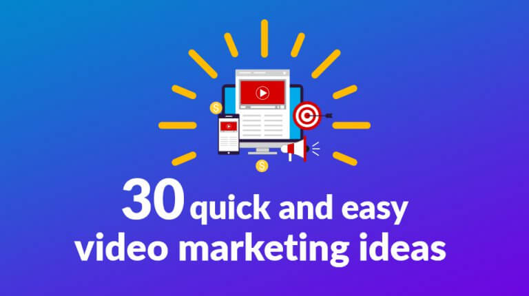 "Permalink to: ""30 quick and easy video marketing ideas"""