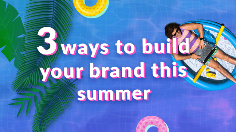 """Permalink to: """"3 ways to build your brand this summer"""""""