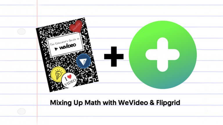 """Permalink to: """"#BetterTogether: WeVideo + FlipGrid"""""""