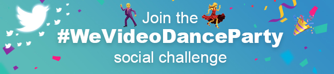 Join the #WeVideoDanceParty social challenge