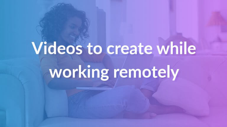 """Permalink to: """"3 videos to easily create while working remotely"""""""