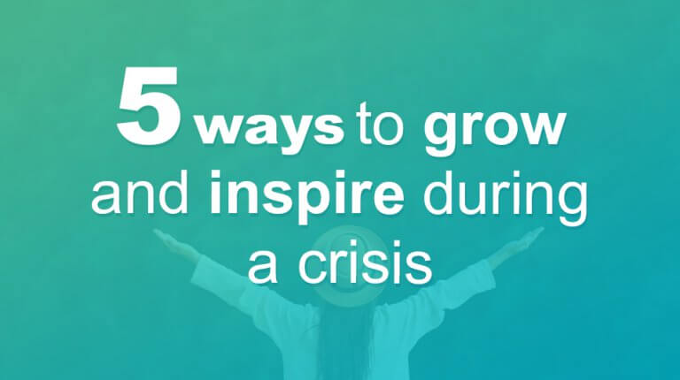 """Permalink to: """"5 ways to grow and inspire during a crisis"""""""
