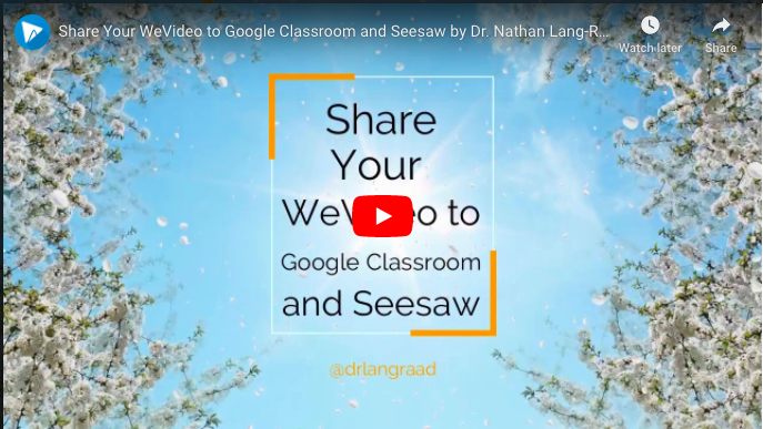 Share Your WeVideo to Google Classroom and Seesaw