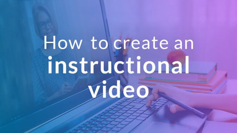 "Permalink to: ""5 tips to help you create a great instructional video"""