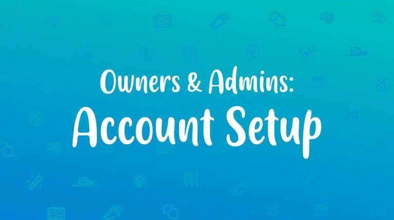 "Permalink to: ""Owners & Admins: Account Setup"""